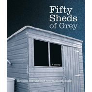 Fifty Sheds of Grey (BOK)
