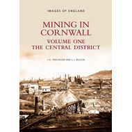 Mining in Cornwall: Central District: Volume 1 (BOK)