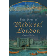 The Port of Medieval London (BOK)
