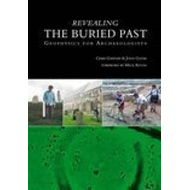 Revealing the Buried Past: Geophysics for Archaeologists (BOK)
