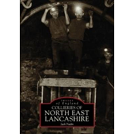 Collieries of North East Lancashire (BOK)