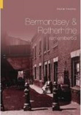 Bermondsey and Rotherhithe Remembered (BOK)