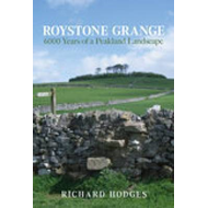 Roystone Grange: 6000 Years of a Peakland Landscape (BOK)