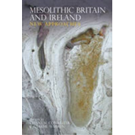 Mesolithic Britain and Ireland: New Approaches (BOK)
