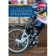 75 Years of Eastbourne Speedway (BOK)