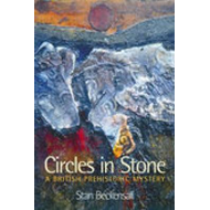 Circles in Stone: A British Prehistoric Mystery (BOK)