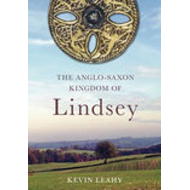 Lindsey: The Archaeology of an Anglo-Saxon Kingdom (BOK)