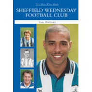 The Men Who Made Sheffield Wednesday FC (BOK)