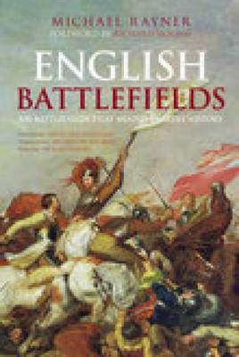 English Battlefields: 500 Battlefields That Shaped English History (BOK)