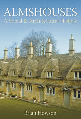 Almshouses: A Social and Architectural History (BOK)