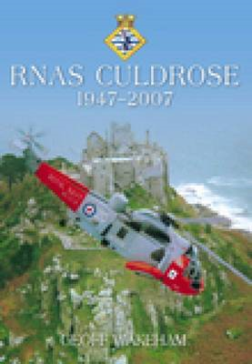 RNAS Culdrose: 1947-2007 (BOK)