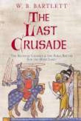The Last Crusade: The Sixth Crusade and the Final Battle for the Holy Land (BOK)