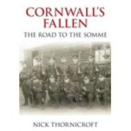 Cornwall's Fallen: The Road to the Somme (BOK)