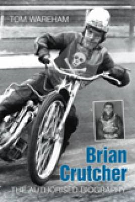 Brian Crutcher: The Authorised Biography (BOK)