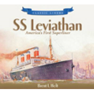 """SS Leviathan"": America's First Superliner (BOK)"