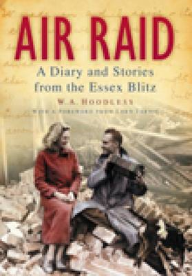 Air Raid: A Diary and Stories from the Essex Blitz (BOK)