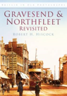Gravesend and Northfleet Revisited (BOK)