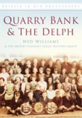 Quarry Bank and The Delph: Britain in Old Photographs (BOK)