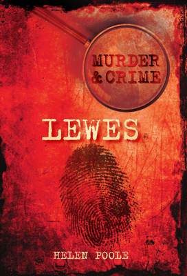Murder and Crime in Lewes (BOK)