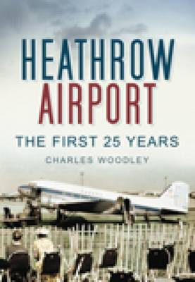 Heathrow Airport: The First 25 Years (BOK)