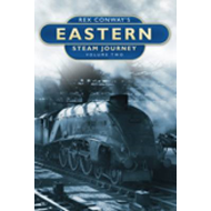 Rex Conway's Eastern Steam Journey: v. 2 (BOK)