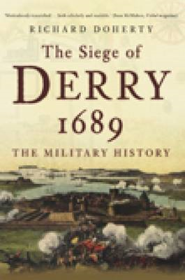 The Siege of Derry 1689: The Military History (BOK)