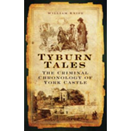 Tyburn Tales: The Criminal Chronology of York Castle (BOK)