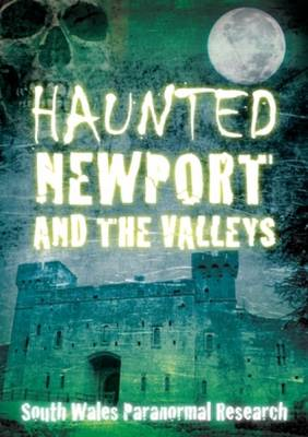 Haunted Newport and the Valleys (BOK)