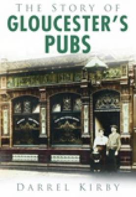 Story of Gloucester's Pubs (BOK)