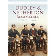 Dudley & Netherton Remembered (BOK)
