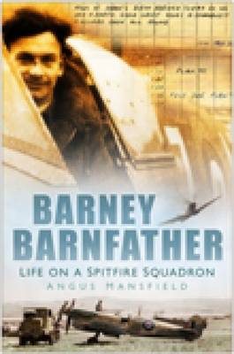 Barney Barnfather: Life on a Spitfire Squadron (BOK)