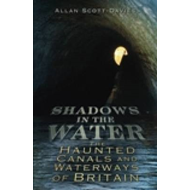 Shadows on the Water: The Haunted Canals and Waterways of Britain (BOK)