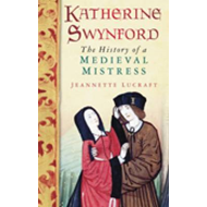 Katherine Swynford: The History of a Medieval Mistress (BOK)