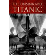 "The Unsinkable ""Titanic"": The Triumph Behind a Disaster (BOK)"