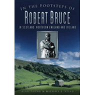 In the Footsteps of Robert Bruce: In Scotland, Northern England and Ireland (BOK)