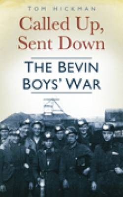 Called Up, Sent Down: The Bevin Boys' War (BOK)