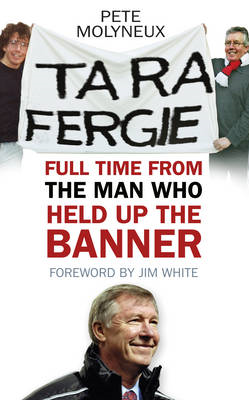 Ta Ra Fergie: Full Time from the Man Who Held Up the Banner (BOK)