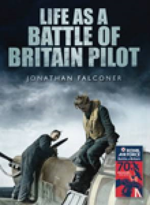 Life as a Battle of Britain Pilot: 70 Years on (BOK)