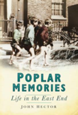 Poplar Memories: Life in the East End (BOK)