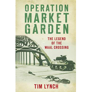 Operation Market Garden: The Legend of the Waal Crossing (BOK)