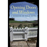 Opening Doors and Windows: A Memoir in Four Acts (BOK)