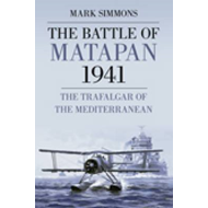 The Battle of Matapan 1941: The Trafalgar of the Mediterranean (BOK)