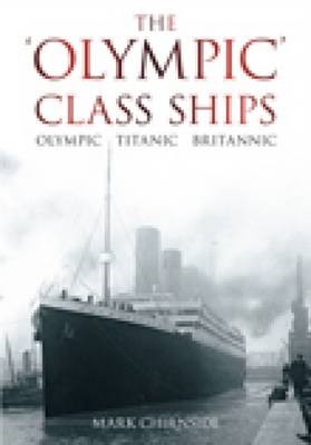 The Olympic Class Ships: Olympic, Titanic, Britannic (BOK)