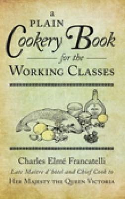 A Plain Cookery Book for the Working Classes (BOK)
