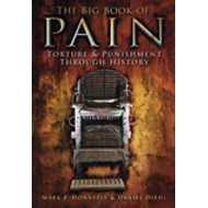 The Big Book of Pain: Torture & Punishment Through History (BOK)