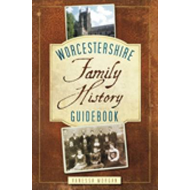 Worcestershire: Family History Guidebook (BOK)