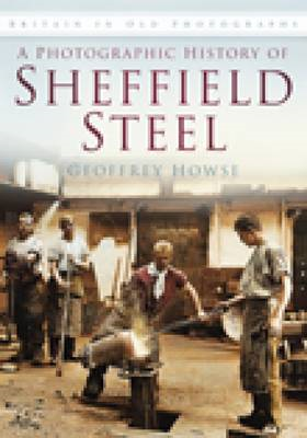 Photographic History of Sheffield Steel (BOK)