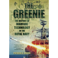The Greenie: The History of Warfare Technology in the Royal Navy (BOK)