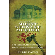 The Mount Stewart Murder: A Re-examination of the UK's Oldest Unsolved Murder Case (BOK)
