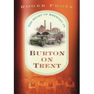 The Story of Brewing in Burton on Trent (BOK)